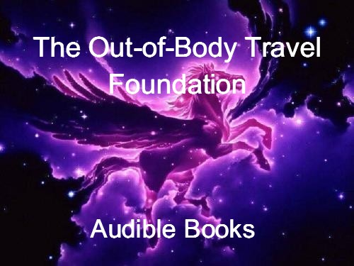 The Out-of-Body Travel Foundation Audible Books