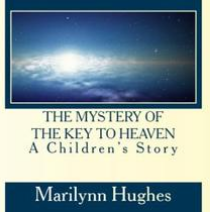 The Mystery of the Key to Heaven: A Children's Story, By Marilynn Hughes (Audiobook on CD)