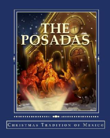 The Posadas: Christmas Tradition of Mexico, Compiled by Marilynn Hughes