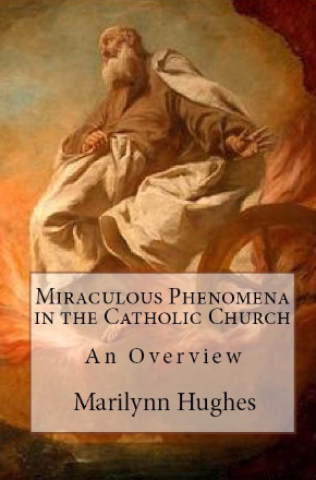 Miraculous Phenomena in the Catholic Church (The Overview Series), By Marilynn Hughes